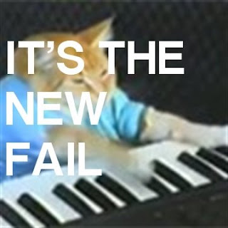 Keyboard Cat: IT'S THE NEW FAIL