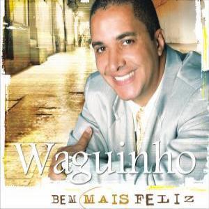 Waguinho - Bem Mais Feliz