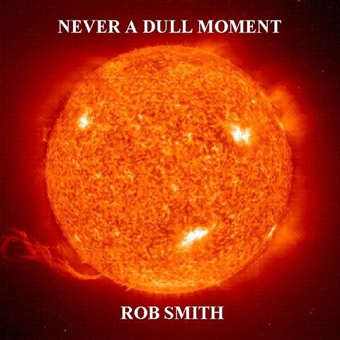 Rob Smith - Never a Dull Moment