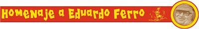 Blog del Homenaje a Eduardo Ferro organizado por el Museo de la Caricatura Severo Vaccaro en 2004