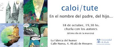 Cierre de En nombre del Padre, del Hijo... la expo de CALOI y TUTE en Alcalá de Henares
