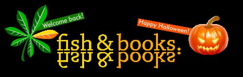 Fish and Books etc