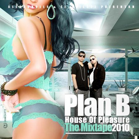 [Imagen: Plan+B+House+Of+Pleasure+Mixtape+Cover.png]