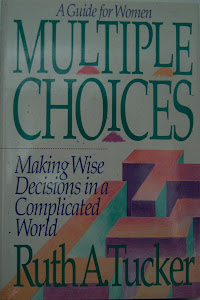 Multiple Choices: Making Wise Decisions in a Complicated World: A Guide for Women