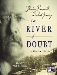 River of Doubt: Theodore Roosevelt's Darkest Journey by Candice Millard