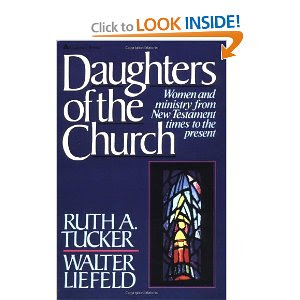 Daughters of the Church: Women in Ministry from New Testament Times to the Present