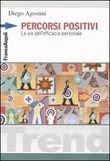 """""""Percorsi Positivi"""" La via dell'efficacia personale"""