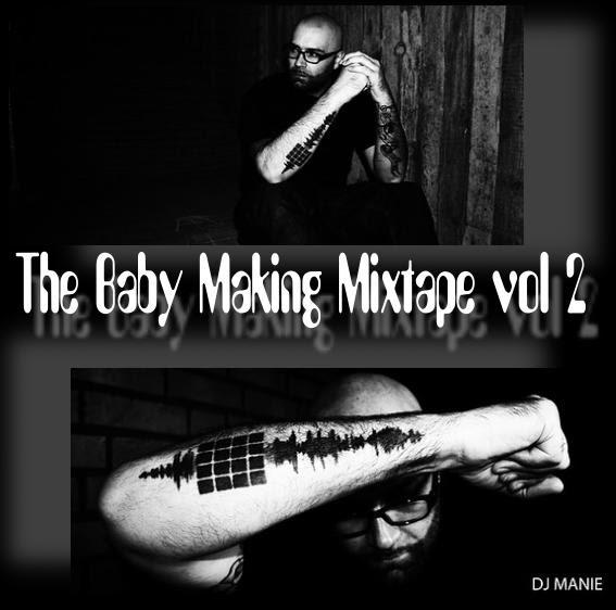 black music movement dj manie presents the baby making mixtape vol 2