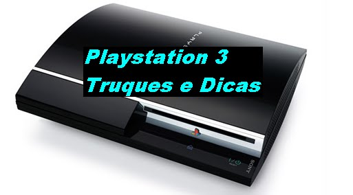 Playstation 3 Truques e Dicas