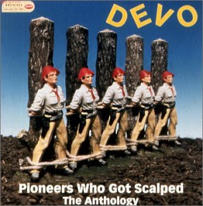 Devo - Pioneers Who Got Scalped: The Anthology [Disc 2]