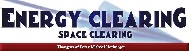 Peter Herburger, Energy Clearing and Space Clearing