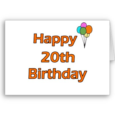 Birthday Cards 20th Birthday Cards Happy Twentieth Happy 20th Birthday Wishes