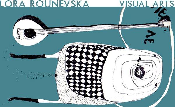 Lora Rounevska    Visual Arts