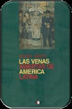 """LAS VENAS ABIERTAS DE AMERICA    LATINA"" por Eduardo Galeano."