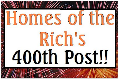 Homes of the Rich's 400th Post!!!!