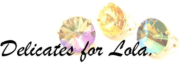 Delicates for Lola