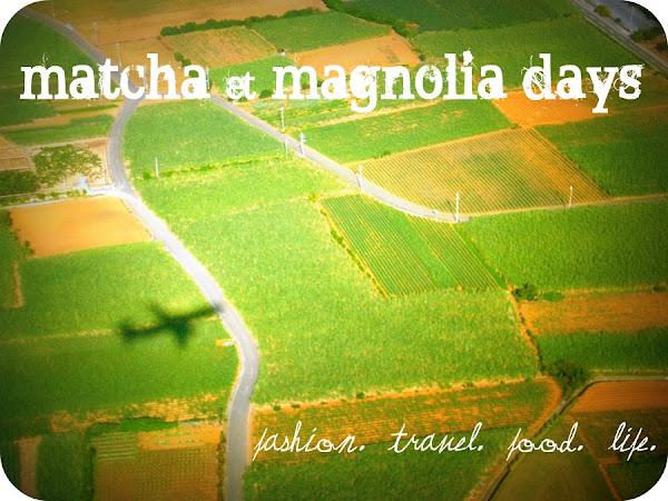 Matcha & Magnolia Days