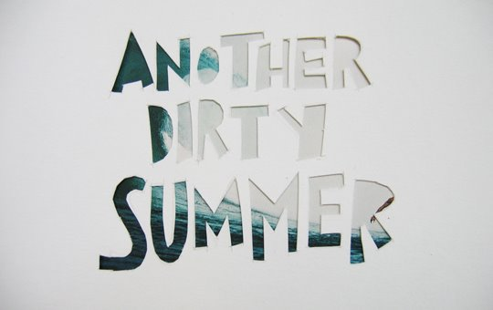 Another Dirty Summer