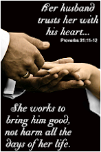 HER HUSBAND TRUSTS HER; PROV. 31:11-12