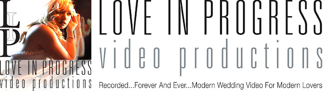 LOVE IN PROGRESS video productions