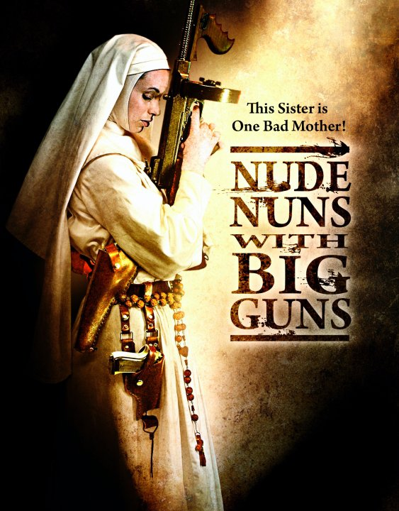 Nude Nuns With Big Guns affiche