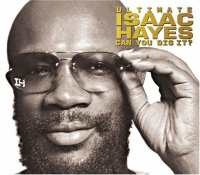 ISSAC HAYES - (2005) CAN YOU DIG IT