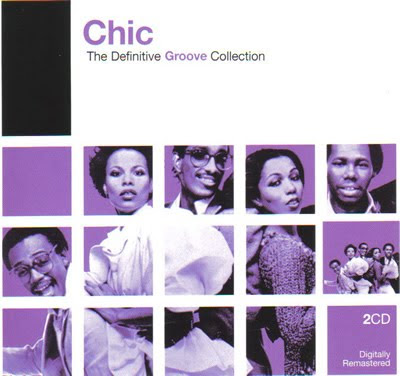CHIC  (2006) THE DEFINITIVE GROOVE COLLECTION