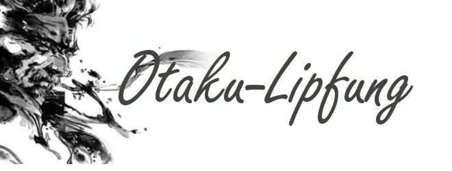 Otaku-Lipfung