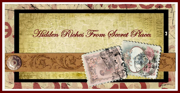 Hidden Riches From Secret Places