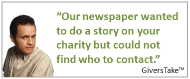 Givers Take Image, Our newspaper wanted to a story on your charity but could not find who to contact.