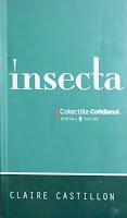 Insecta - Claire Castillon, editura Univers 2008, colectia Literatura Cotidianul