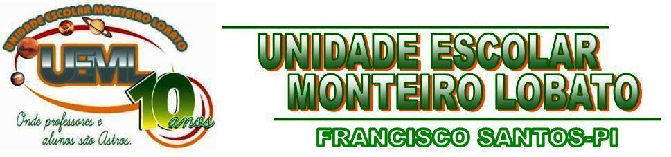 UNIDADE ESCOLAR MONTEIRO LOBATO - FRANCISCO SANTOS-PI