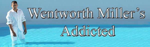 Wentworth Miller&#39;s Addicted