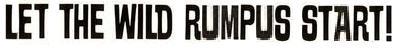 Let the Wild Rumpus Start!