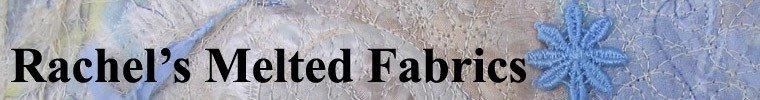Rachel's Melted Fabrics