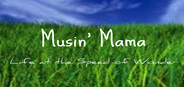Musin' Mama: Life at the Speed of Wonder