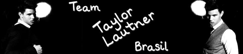 Team Taylor Lautner Brasil