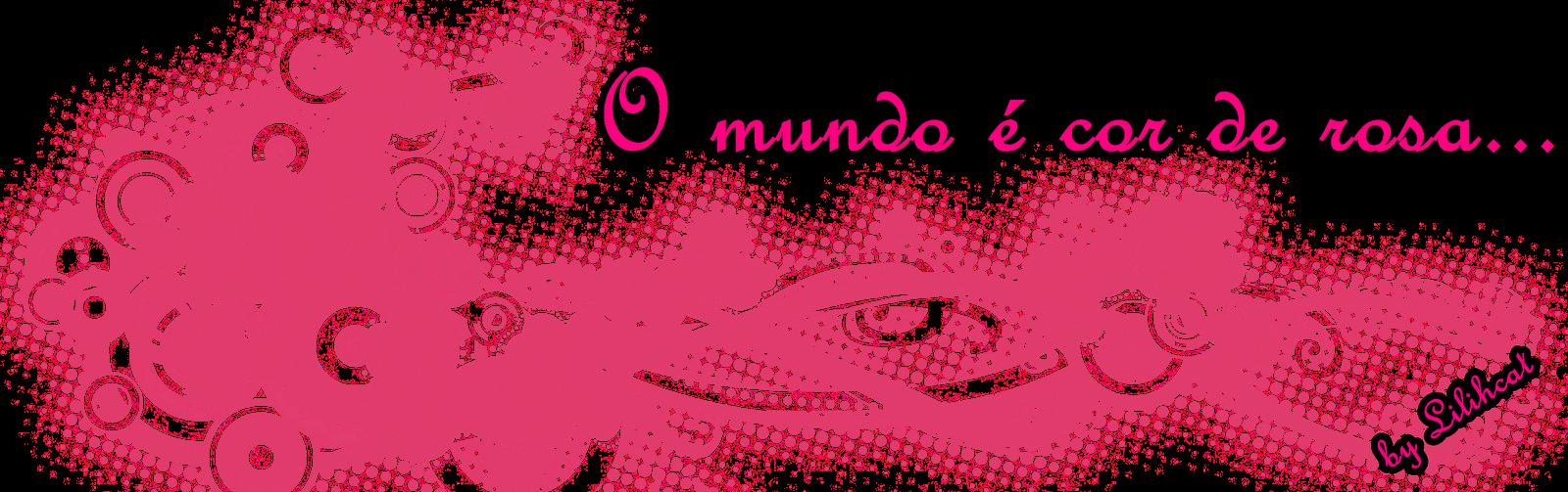 Meu mundo  cor de rosa