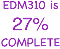 EDM310 is 27 percent complete