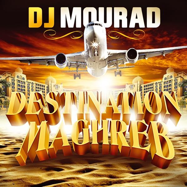 Dj Mourad Destination Maghreb 2010 Dj+Mourad+-+Destination+Maghreb+%2528Fr+2010%2529