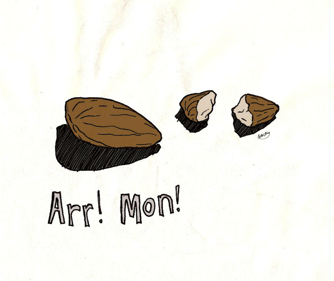 arr mon! almonds