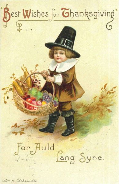 boy dressed as pilgrim with basket of produce, message Best Wishes for Thanksgiving for Auld Lang Syne