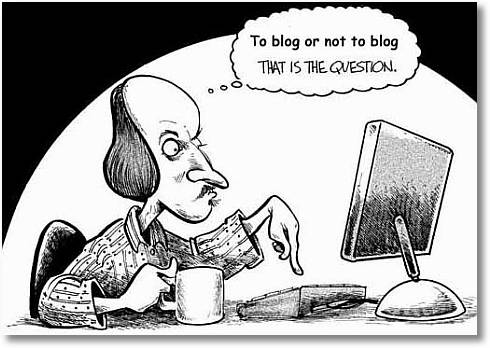 http://1.bp.blogspot.com/_jVUvcpLdP8k/TKtBebDmF_I/AAAAAAAARI0/_8athuqlfkE/s1600/to_blog_or_not_to_blog.jpg
