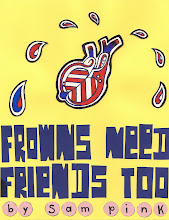 FROWNS NEED FRIENDS TOO (poetry, Afterbirth Books)