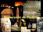 Precursores  da  História