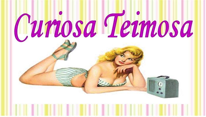 CURIOSA TEIMOSA