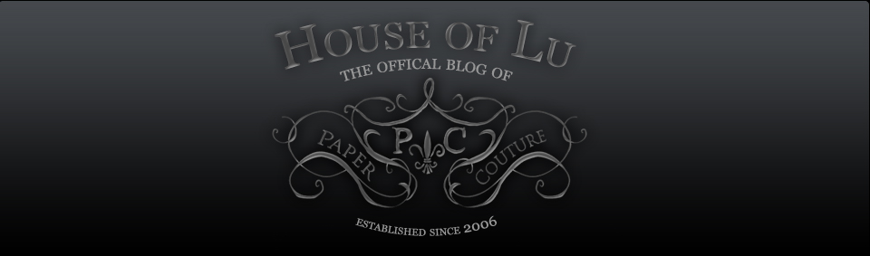 House of Lu - The Offical Blog of Paper Couture