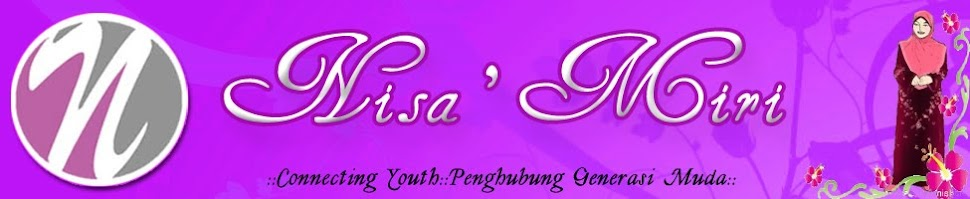 :: Nisa' MIRI ::-:: Connecting Youth ::