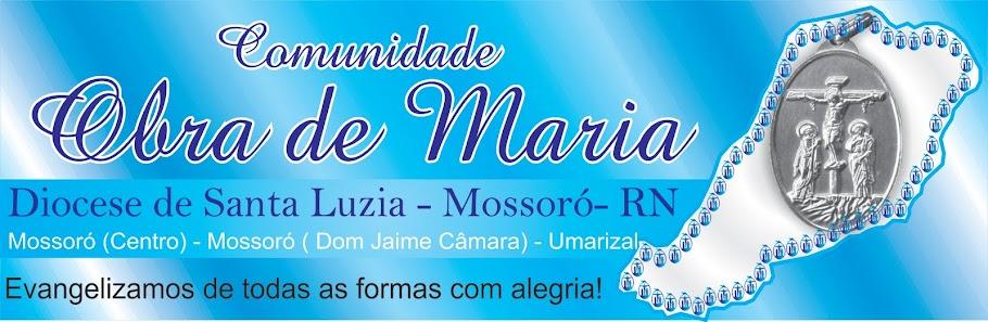 Comunidade Obra de Maria - Mossoró/RN