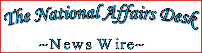 The National Affairs Desk News Wire